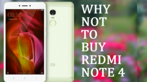 Why Not To Buy Redmi Note 4? Top 5 Problems And Mistakes In Redmi Note 4
