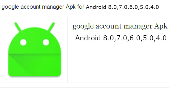 Google Account Manager Download (Android 9 0, 8 0, 7 0, 6 0, 5 0, 4 0+)
