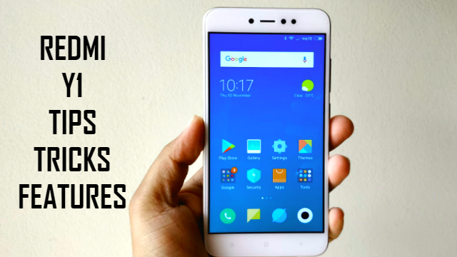 Amazing Tips, Tricks, and Features of Xiaomi Redmi Y1