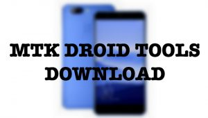 MTK Droid Tools Download(Latest & Old Version)-Best Root & Tools