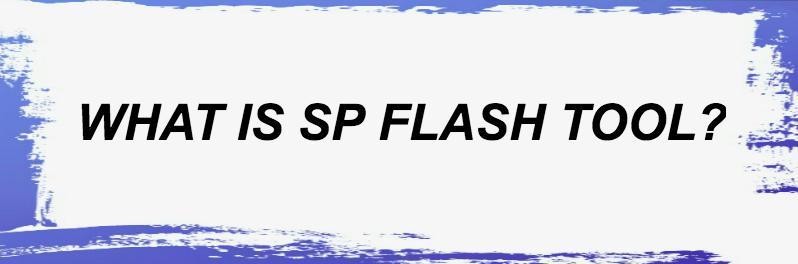 SP Flash Tool Download(Smartphone Flash Tool)-V3,V5 All Versions