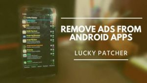 Steps of Removing/Blocking Ads with Lucky Patcher