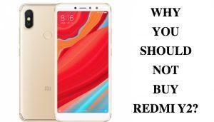 Top 6 Reasons Not To Buy Xiaomi Redmi Y2(Problems of Redmi Y2)