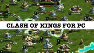 Download Clash of Kings for PC(Windows 10/8/7/XP and Mac)