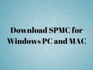 SPMC Download For Windows PC(100% Working Method)