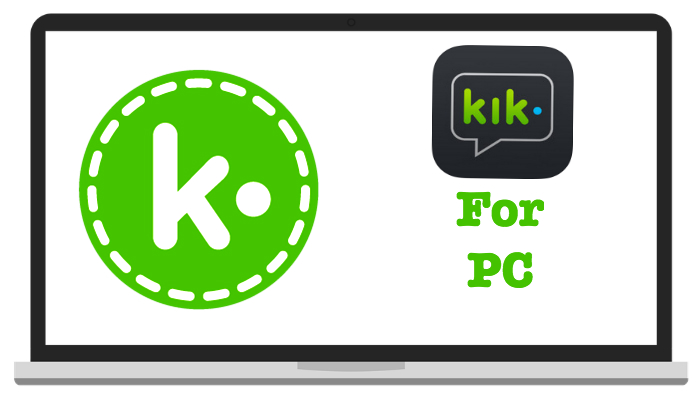 Download KIK For PC/Laptop(For Windows 10/8/7/XP and Mac)