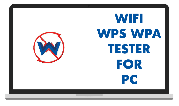 WIFI WPS WPA Tester for PC Download(Windows 7/8/10)